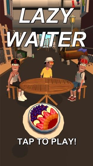 Lazy Waiter!